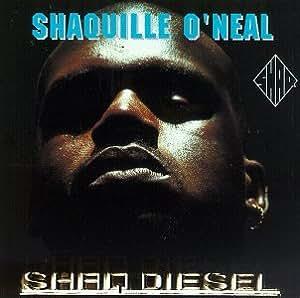 Shaquille O Neal Shaq Diesel Amazon Com Music