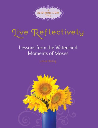 Live Reflectively: Lessons from the Watershed Moments of Moses (Fresh Life Series)