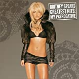 My Prerogative - Greatest Hits (Bonus Disc) [Jap. Import]by Britney Spears
