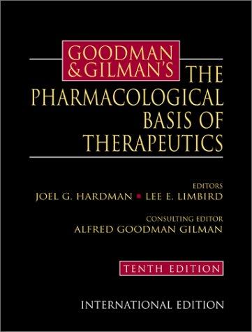 Goodman and Gilman's the Pharmacological Basis of...