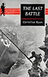 The Last Battle: The Fall of Berlin, 1945 (Wordsworth Military Library) Cornelius Ryan