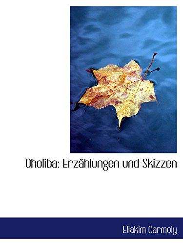 Oholiba: Erzählungen und Skizzen