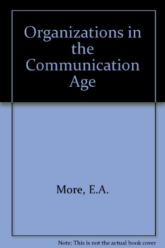 Organisations in the Communications Age: An Introduction to Organisational Communication and Communications Technology f