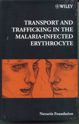 transport-and-trafficking-in-the-malaria-infected-erythrocyte-no-226-novartis-foundation-symposium