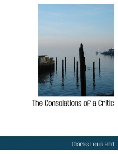 The Consolations of a Critic (Large Print Edition)