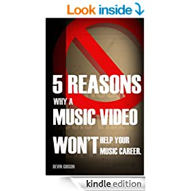 5 Reasons Why A Music Video Won't Help Your Music Career