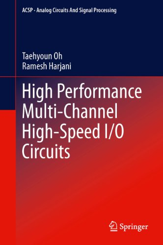 High Performance Multi-Channel High-Speed I/O Circuits (Analog Circuits And Signal Processing)