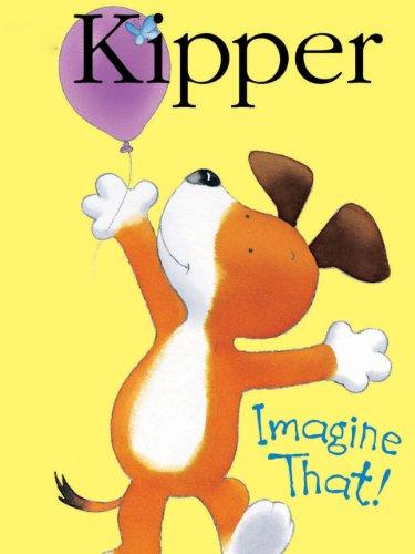 Kipper: Imagine That!