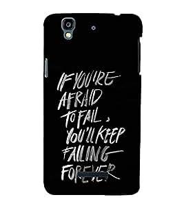 Good Quote on Being Afraid 3D Hard Polycarbonate Designer Back Case Cover for YU Yureka Plus :: Yu Yureka PlusYU5510A