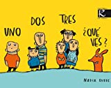 Uno Dos Tres Que Ves? (Spanish Edition)