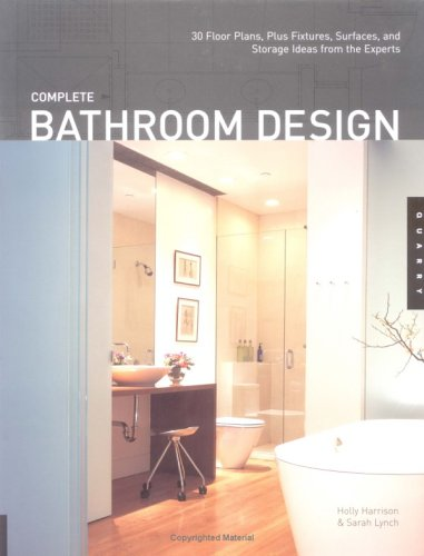 Complete Bathroom Design: 30 Floor Plans, Plus Fixtures, Surfaces, and Storage Ideas