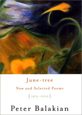 June-tree: New and Selected Poems, 1974-2000, Balakian,Peter