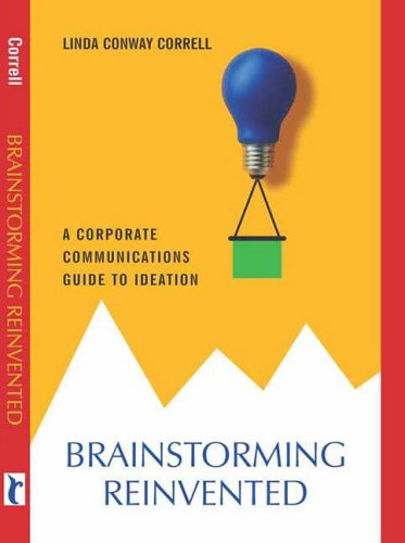 Brainstorming Reinvented: A Corporate Communications...