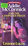 Addie McCormick and the Computer Pirate (Addie Mccormick Adventures, Book 6)
