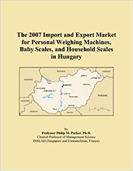 The 2007 Import and Export Market for Personal Weighing Machines, Baby Scales, and Household Scales in Hungary available at Amazon for Rs.8396.98