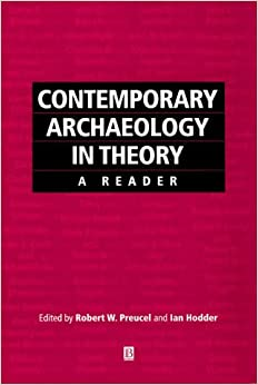 Contemporary Archaeology in Theory: A Reader (Social Archaeology)