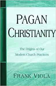 pagan christianity by frank viola essay Authors frank viola and george barna support their thesis with compelling historical evidence and extensive footnotes that document the origins of our modern christian church practices in the process, the authors uncover the problems that emerge when the church functions more like a business organization than the living organism it was created.