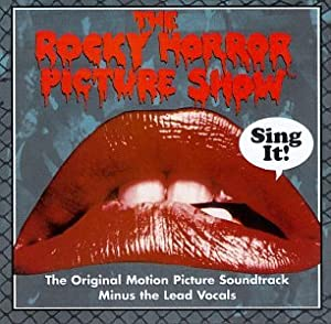 The Rocky Horror Picture Show: Sing It! (The Original Motion Picture Soundtrack Minus The Lead Vocals)