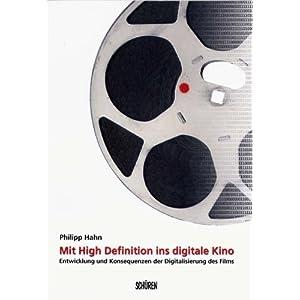eBook Cover für  Mit High Definition ins digitale Kino Entwicklung und Konsequenzen der Digitalisierung des Films