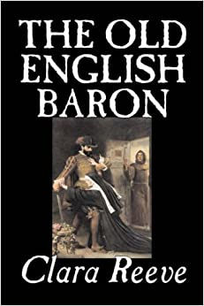 The Old English Baron, by Clara Reeve