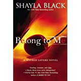 Belong to Me (A Wicked Lovers Novel Book 5) ~ Shayla Black