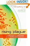 Rising Plague: The Global Threat from Deadly Bacteria and Our Dwindling Arsenal to Fight Them