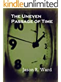 The Uneven Passage of Time (English Edition)