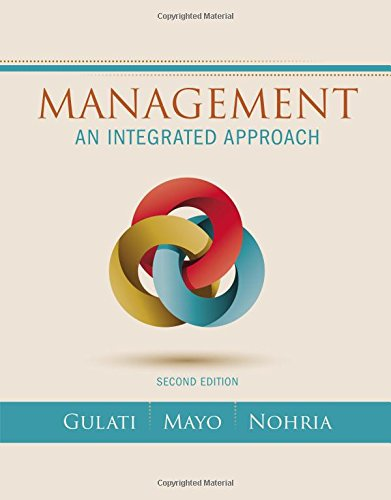 Management: An Integrated Approach, by Ranjay Gulati, Anthony J. Mayo, Nitin Nohria
