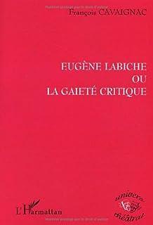 Eugène Labiche ou La gaieté critique, Cavaignac, François