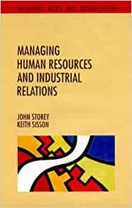 human resource management industrial relations and The term industrial relations explains the (industrial and labor relations) specializes in the fields of human resource management, labor relations.