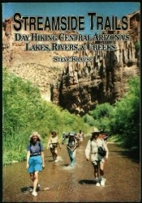 Streamside Trails; Day Hiking Central Arizona's Lakes, Rivers, and Creeks (Arizona Central compare prices)