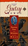 Gutsy Women: Travel Tips and Wisdom for the Road (Travelers' Tales) (No. 1)