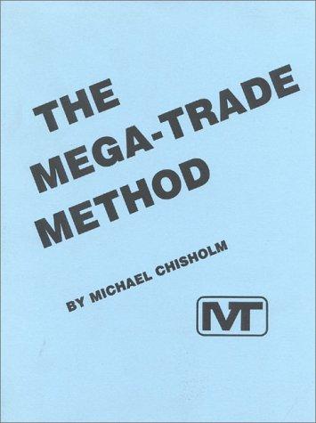 The Mega-Trade Method