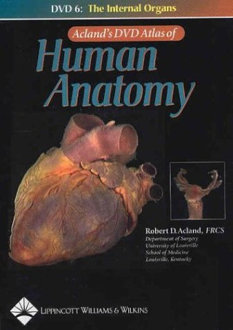 Acland's DVD Atlas of Human Anatomy, DVD 6: The Internal Organs (No. 6)