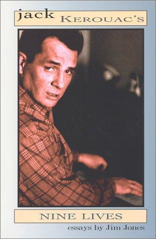 Jack Kerouac39s Nine Lives Essays Spike Series Number 12