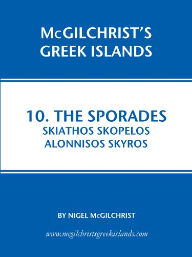 Nigel McGilchrist - The Sporades: Skiathos, Skopelos, Alonnisos, Skyros (McGilchrist's Greek Islands)