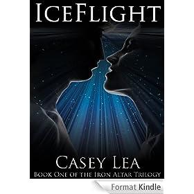 IceFlight (The Iron Altar Trilogy Book 1) (English Edition)