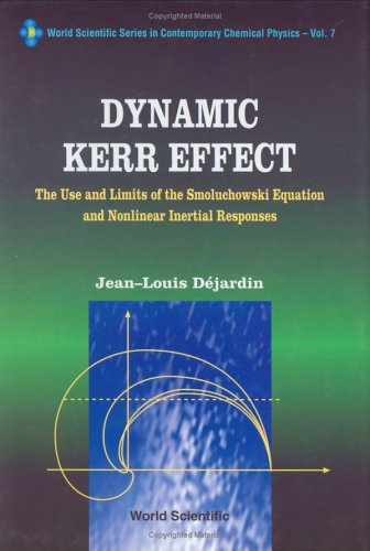 Dynamic Kerr Effect: The Use and Limits of the Smoluchowski Equation and Nonlinear Inertial Responses (World Scientific