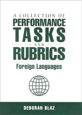 COLLECTIONS OF PERFORMANCE TASKS & RUBRICS: FOREIGN LANGUAGES