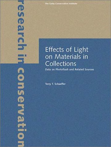 Effects of Light on Materials in Collections: Data on Photoflash and Related Sources (Research in Conservation)