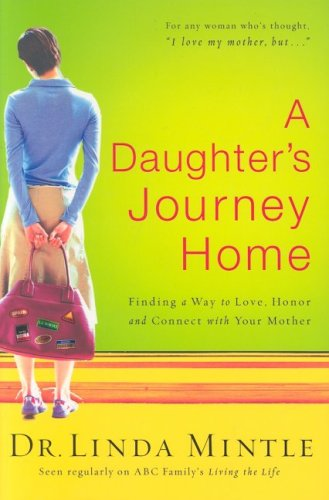 Image for Daughters Journey Home : Finding a Way to Love, Honor and Connect With Your Mother