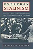 Everyday Stalinism: Ordinary Life in Extraordinary Times: Soviet Russia in the 1930s (0195050010) by Fitzpatrick, Sheila