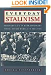 Everyday Stalinism: Ordinary Life in...