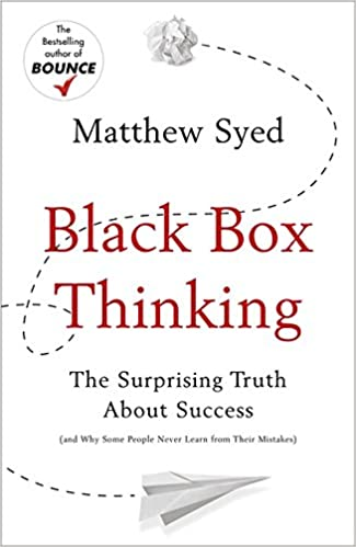 Why Most People Never Learn from Their Mistakes--But Some Do - Matthew Syed