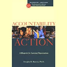 Accountability in Action: A Blueprint for Learning Organizations (       ABRIDGED) by Douglas B. Reeves Narrated by Douglas B. Reeves, Jesse Smith