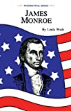 James Monroe (Presidential Series) (Presidential Read Along Series)