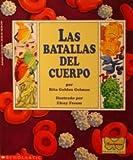 Las Batallas Del Cuerpo (Mariposa, Scholastic En Espanol) (Spanish Edition) (0590252291) by Gelman, Rita Golden