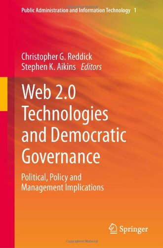 Web 2.0 Technologies and Democratic Governance: Political, Policy and Management Implications