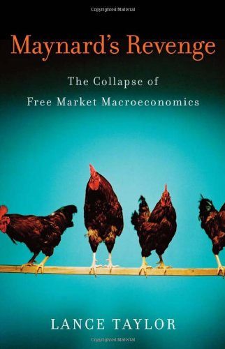 Maynard's Revenge: The Collapse of Free Market Macroeconomics