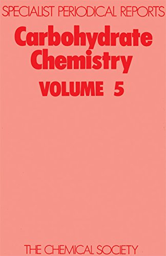 Carbohydrate Chemistry: Volume 5: A Review of Chemical Literature: v. 5 (Specialist Periodical Reports)